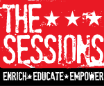 Artist Interviews- The Sessions •Enrich •Educate •Empower